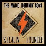 Magic Lightnin Boys - Stealing Thunder
