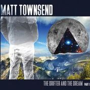 Matt Townsend - The Drifter and the Dream part 1